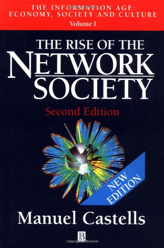 manuel castells theory of network society Manuel castells: wikis: advertisements the rise of the network society (1996), the power of identity manuel castells and the theory of the network society.