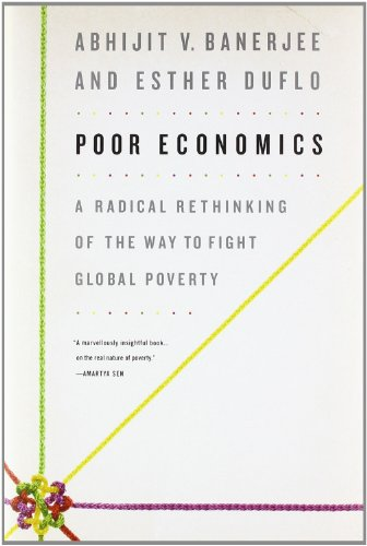 the struggles to save in the book poor economics by abhijit banerjee and esther duflo Economists abhijit v banerjee and esther duflo see hope for fighting poverty: new in paperback.