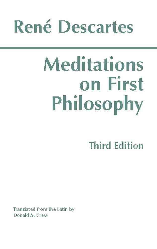 rene descartes meditations on first philosophy essay Descartes' proof for the existence of god and its importance in meditations on first philosophy, descartes describes his philosophical quest.