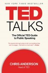 Chris Anderson. TED Talks: The Official TED Guide to Public Speaking