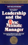 Ken Blanchard, Patricia Zigarmi, Drea Zigarmi. Leadership and the One Minute Manager: Increasing Effectiveness Through Situational Leadership
