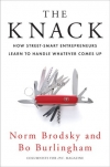 Norm Brodsky, Bo Burlingham. The Knack: How Street-Smart Entrepreneurs Learn to Handle Whatever Comes Up