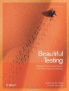 Tim Riley, Adam Goucher. Beautiful Testing: Leading Professionals Reveal How They Improve Software (Theory in Practice)