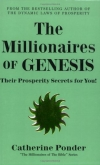 Catherine Ponder. The Millionaires of Genesis: Their Prosperity Secrets for You! (The Millionaires of the Bible Series)