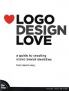 David Airey. Logo Design Love: A Guide to Creating Iconic Brand Identities