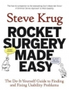 Steve Krug. Rocket Surgery Made Easy: The Do-It-Yourself Guide to Finding and Fixing Usability Problems
