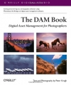 The DAM Book: Digital Asset Management for Photographers (O'Reilly Digital Studio)