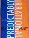 Dan Ariely. Predictably Irrational: The Hidden Forces That Shape Our Decisions