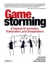 Dave Gray, Sunni Brown, James Macanufo. Gamestorming: A Playbook for Innovators, Rulebreakers, and Changemakers