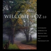 Vincent Versace. Welcome to Oz: A Cinematic Approach to Digital Still Photography with Photoshop CS5 (2nd Edition) (Voices That Matter)