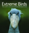 Dominic Couzens. Extreme Birds: The World's Most Extraordinary and Bizarre Birds
