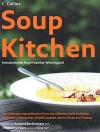 Soup Kitchen: The Ultimate Soup Collection from the Ultimate Chefs Including Jill Dupleix, Donna Hay, Nigella Lawson, Jamie Oliver & Tetsuy