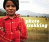 Photo Trekking: A Traveling Photographer's Guide to Capturing Moments Around the World