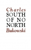 Charles Bukowski. South of No North: Stories of the Buried Life