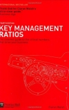 Key Management Ratios: The clearest guide to the critical numbers that drive your business (4th Edition) (Financial Times Series)