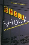 Shell Shock: The Secrets and Spin of an Oil Giant