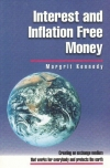 Interest and Inflation Free Money: Creating an Exchange Medium That Works for Everybody and Protects the Earth
