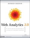 Avinash Kaushik. Web Analytics 2.0: The Art of Online Accountability and Science of Customer Centricity