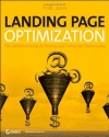 Tim Ash. Landing Page Optimization: The Definitive Guide to Testing and Tuning for Conversions