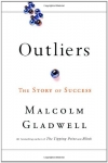 Malcolm Gladwell. Outliers: The Story of Success