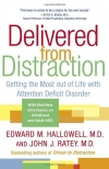 Edward M. Hallowell, John J. Ratey. Delivered from Distraction: Getting the Most out of Life with Attention Deficit Disorder