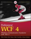 Pablo Cibraro, Kurt Claeys, Fabio Cozzolino, Johann Grabner. Professional WCF 4: Windows Communication Foundation with .NET 4 (Wrox Programmer to Programmer)