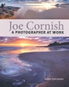 Joe Cornish: A Photographer at Work