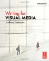 Anthony Friedmann. Writing for Visual Media, Third Edition