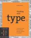 Ellen Lupton. Thinking with Type, 2nd revised and expanded edition: A Critical Guide for Designers, Writers, Editors, & Students (Design Briefs)