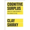 Clay Shirky (Author). Cognitive Surplus: Creativity and Generosity in a Connected Age [Hardcover]