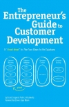 Brant Cooper, Patrick Vlaskovits. The Entrepreneur's Guide to Customer Development: A cheat sheet to The Four Steps to the Epiphany