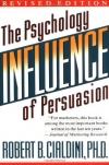 Robert B. Cialdini. Influence: The Psychology of Persuasion