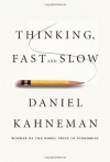 Daniel Kahneman. Thinking, Fast and Slow