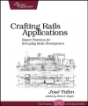 Jose Valim. Crafting Rails Applications: Expert Practices for Everyday Rails Development (Pragmatic Programmers)