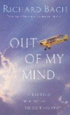 Richard Bach. Out of My Mind: A Flight into the Realm of Thought and Spirit (Self Discovery)