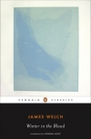 James Welch. Winter in the Blood (Penguin Classics)