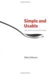 Giles Colborne. Simple and Usable Web, Mobile, and Interaction Design (Voices That Matter)