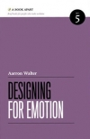 Aaron Walter. Designing for Emotion