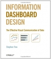 Stephen Few. Information Dashboard Design: The Effective Visual Communication of Data