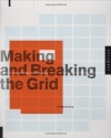 Timothy Samara. Making and Breaking the Grid: A Graphic Design Layout Workshop