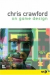 Chris Crawford. Chris Crawford on Game Design