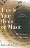 Daniel J. Levitin. This Is Your Brain on Music: The Science of a Human Obsession