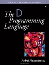 Andrei Alexandrescu. The D Programming Language