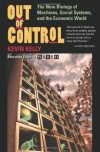 Kevin Kelly. Out of Control: The New Biology of Machines, Social Systems, & the Economic World