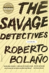 Roberto Bolano. The Savage Detectives: A Novel