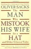 Oliver Sacks. The Man Who Mistook His Wife For A Hat: And Other Clinical Tales