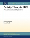 Bonnie Nardi, Victor Kaptelinin. Activity Theory in HCI: Fundamentals and Reflections