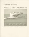 Edward R. Tufte. Visual Explanations: Images and Quantities, Evidence and Narrative