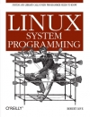 Robert Love. Linux System Programming: Talking Directly to the Kernel and C Library