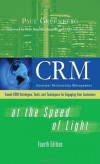 CRM at the Speed of Light, Fourth Edition: Social CRM 2.0 Strategies, Tools, and Techniques for Engaging Your Customers (Unknown Series)